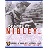Sergeant Nibley, Ph.D.: Memories of an Unlikely Screaming Eagle ~ Hugh Nibley