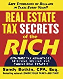 img - for Real Estate Tax Secrets of the Rich: Big-Time Tax Advantages of Buying, Selling, and Owning Real Estate book / textbook / text book