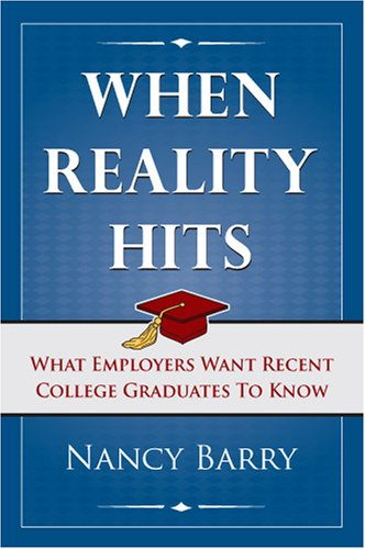When Reality Hits:  What Employers Want Recent Graduates...