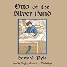 Otto of the Silver Hand Audiobook by Howard Pyle Narrated by Geoffrey Howard