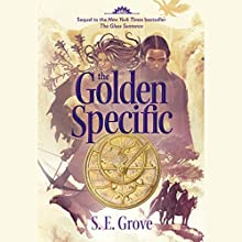The Golden Specific: The Mapmakers Trilogy, Book 2 (       UNABRIDGED) by S. E. Grove Narrated by Cassandra Campbell