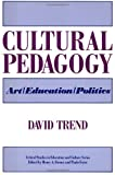img - for Cultural Pedagogy: Art/Education/Politics (Critical Studies in Education and Culture Series) book / textbook / text book