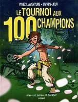 Le tournoi aux 100 champions