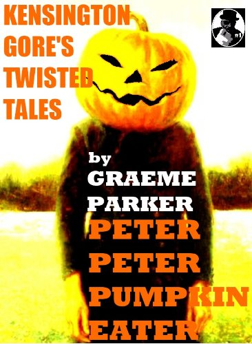 Kensington Gore's Twisted Tales - Peter Peter Pumpkin Eater