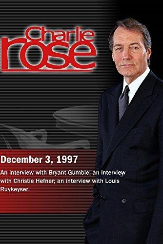 Charlie Rose with Bryant Gumble; Christie Hefner; Louis Rukeyser (December 3, 1997)