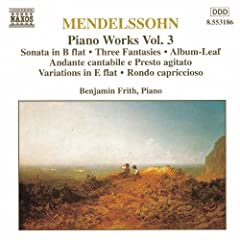 Mendelssohn: Sonata In B Flat Major / Fantasies, Op. 16