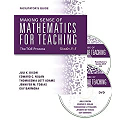 Making Sense of Mathematics for Teaching Grades 3-5: The TQE Process [DVD/Facilitator's Guide] - Hands-on practice...