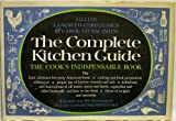 img - for The Complete Kitchen Guide The Cook's Indispensable Book book / textbook / text book