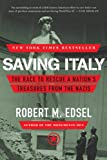 img - for Saving Italy: The Race to Rescue a Nation's Treasures from the Nazis book / textbook / text book