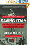 Saving Italy: The Race to Rescue a Na...
