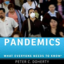 Pandemics: What Everyone Needs to Know (       UNABRIDGED) by Peter C. Doherty Narrated by Bryan Reid