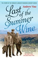 Last of the Summer Wine: The Inside Story of the World's Longest-Running Comedy Programme