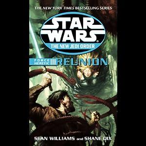 Star Wars: The New Jedi Order: Force Heretic III: Reunion   [Shane Dix, Sean Williams]