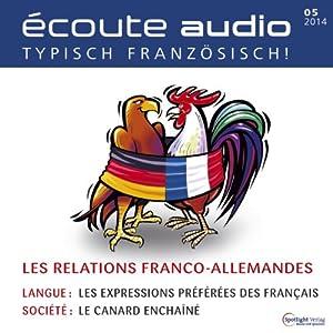 Écoute audio - Les relations franco-allemandes. 5/2014 Hörbuch
