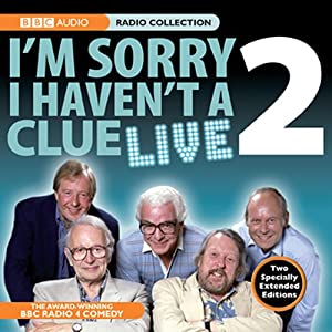 I'm Sorry I Haven't A Clue Live, Volume 2 | [BBC Audiobooks]