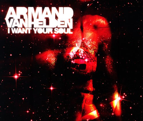 Armand Van Helden - I Want Your Soul - Zortam Music