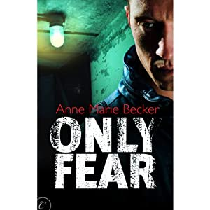 Only Fear | [Anne Marie Becker]