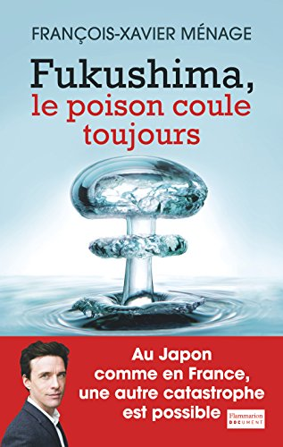 Fukushima, le poison coule toujours
