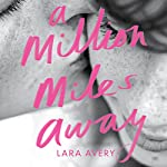 A Million Miles Away | Lara Avery