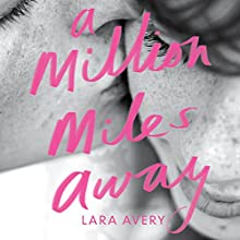 A Million Miles Away (       UNABRIDGED) by Lara Avery Narrated by Kara Bartell