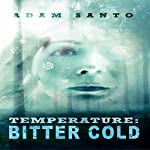 Temperature: Bitter Cold | Adam Santo