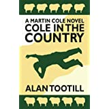Cole In The Country (The Martin Cole Novels)by Alan Tootill