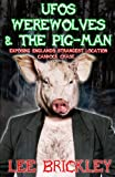 img - for UFO's Werewolves & The Pig-Man: Exposing England's Strangest Location - Cannock Chase book / textbook / text book