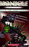 City of the Lost (Bionicle Legends #6) (0439890330) by Farshtey, Greg