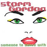 Storm Gordon Someone To Dance With