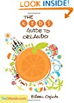 Kid's Guide to Orlando (Kid's Guides...