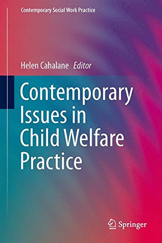 Contemporary Issues in Child Welfare Practice (Contemporary Social Work Practice)