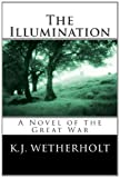 The Illumination: A Novel of the Great War (Humanitas Media Edition)