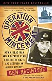 Operation Mincemeat: How a Dead Man and a Bizarre Plan Fooled the Nazis and Assured an Allied Victory (0307453286) by Macintyre, Ben
