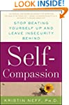 Self-Compassion: Stop Beating Yoursel...