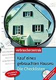 Kauf eines gebrauchten Hauses: Die Checklisten: Alle Formulare auch auf CD-ROM
