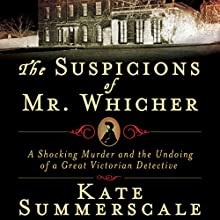 The Suspicions of Mr. Whicher: The Undoing of a Great Victorian Detective Audiobook by Kate Summerscale Narrated by Simon Vance