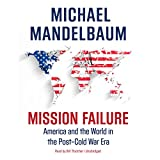 img - for Mission Failure: America and the World in the Post-Cold War Era: Library Edition book / textbook / text book