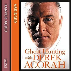 Ghost Hunting with Derek Acorah Hörbuch
