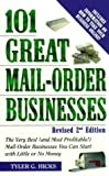img - for 101 Great Mail-Order Businesses, Revised 2nd Edition: The Very Best (and Most Profitable!) Mail-Order Businesses You Can Start with Little or No Money by Hicks, Tyler G. (2000) Paperback book / textbook / text book