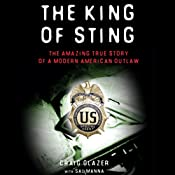 The King of Sting: The Amazing True Story of a Modern American Outlaw | [Craig Glazer, Sal Manna]