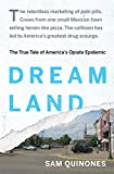 Dreamland: The True Tale of Americas Opiate Epidemic