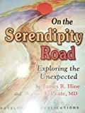 img - for On the Serendipity Road: Exploring the Unexpected book / textbook / text book