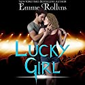 Lucky Girl Audiobook by Emme Rollins Narrated by Heidi Baker