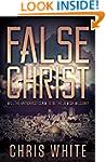 False Christ: Will the Antichrist Cla...