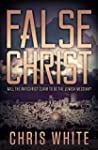False Christ: Will the Antichrist Cla...