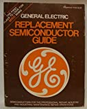 img - for General Electric Replacement Semiconductor Guide book / textbook / text book