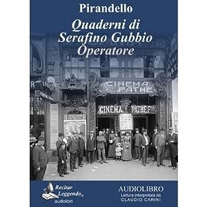 Quaderni di Serafino Gubbio operatore (Notebooks of Serafino Gubbio Operator) | [Luigi Pirandello]