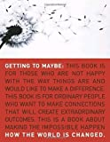 Getting to Maybe: How the World Is Changed by Frances Westley (Aug 7 2007)