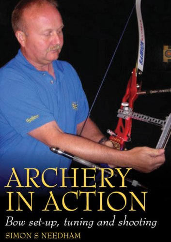 Archery in Action: Bow Set-Up, Tuning and Shooting PDF