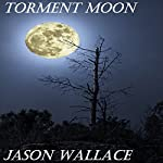 Torment Moon | Jason Wallace
